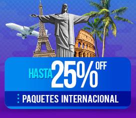 Hasta 25% OFF en Paquetes a Internacional
